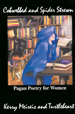 Cobwebbed and Spider Strewn: Pagan Poetry for Women