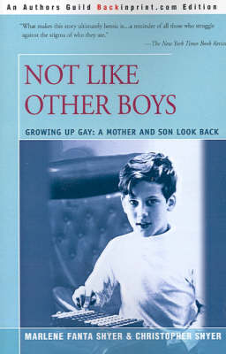 Not Like Other Boys: Growing Up Gay: A Mother and Son Look Back