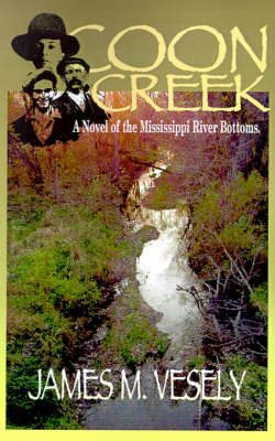 Coon Creek: A Novel of the Mississippi River Bottoms