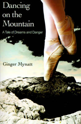 Dancing on the Mountain: A Tale of Dreams and Danger