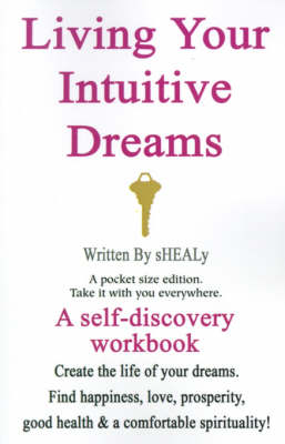 Living Your Intuitive Dreams: A Self-Discovery Workbook