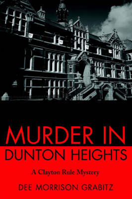 Murder in Dunton Heights: A Clayton Rule Mystery