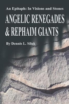 Angelic Renegades & Rephaim Giants