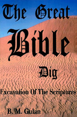 The Great Bible Dig: Excavation of the Scriptures