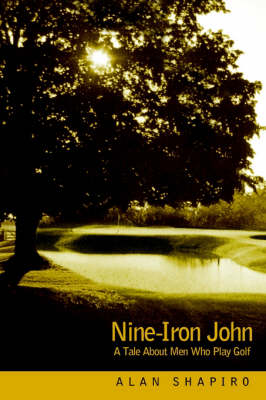 Nine-Iron John: A Tale about Men Who Play Golf