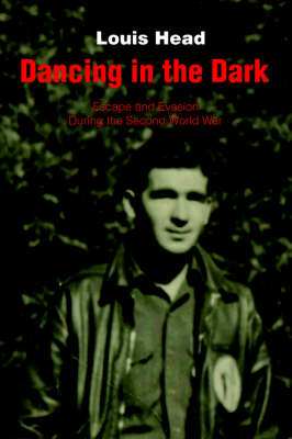 Dancing in the Dark: Escape and Evasion During the Second World War