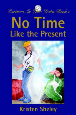 No Time Like the Present: Partners in Time Series Book 1