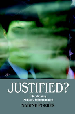 Justified?: Questioning Military Indoctrination and Foreign Policy