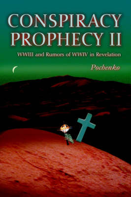 Conspiracy Prophecy II: Wwiii and Rumors of Wwiv in Revelation