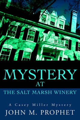 Mystery at the Salt Marsh Winery: A Casey Miller Mystery