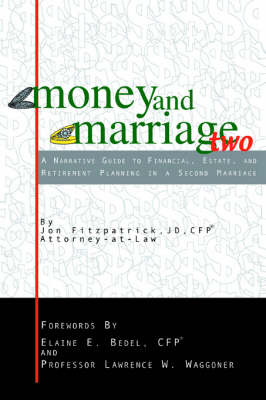 Money and Marriage Two: A Narrative Guide to Financial, Estate, and Retirement Planning in a Second Marriage
