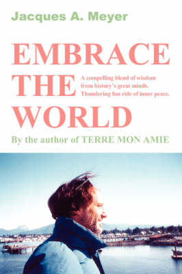 Embrace the World: A Compelling Blend of Wisdom from History's Great Minds. Thundering Fun Ride of Inner Peace.