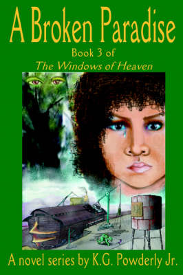 A Broken Paradise: Book 3 of the Windows of Heaven