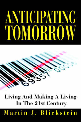 Anticipating Tomorrow: Living and Making a Living in the 21st Century