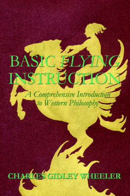 Basic Flying Instruction: A Comprehensive Introduction to Western Philosophy