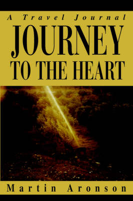 Journey to the Heart: A Travel Journal