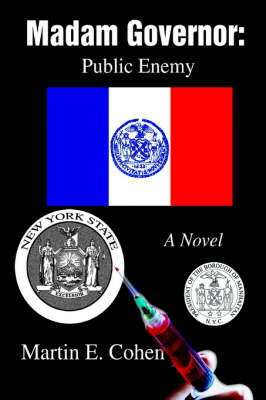 Madam Governor: Public Enemy: A Novel
