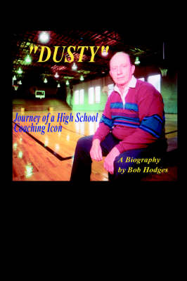 Dusty: Journey of a High School Coaching Icon
