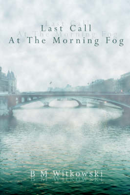 Last Call at the Morning Fog