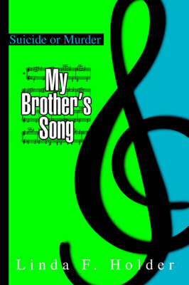 My Brother's Song: Suicide or Murder