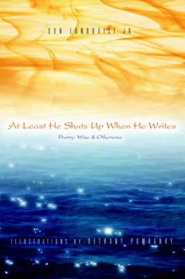 At Least He Shuts Up When He Writes: Poetry: Wise & Otherwise