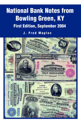 National Bank Notes from Bowling Green, KY: First Edition, September 2004