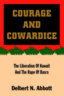 Courage and Cowardice: The Liberation of Kuwait and the Rape of Basra