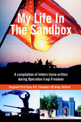 My Life in the Sandbox: A Compilation of Letters Home Written During Operation Iraqi Freedom