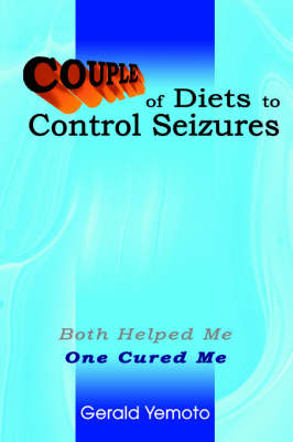 Couple of Diets to Control Seizures: Both Helped Me One Cured Me