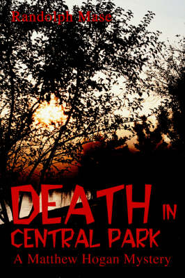 Death in Central Park: A Matthew Hogan Mystery