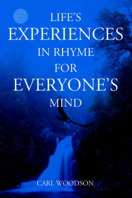 Life's Experiences in Rhyme for Everyone's Mind
