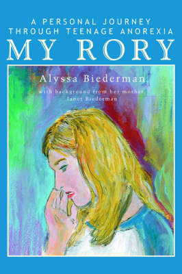 My Rory: A Personal Journey Through Teenage Anorexia