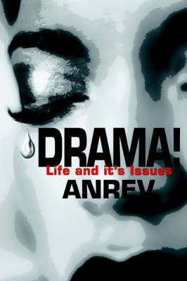 Drama!: Life and It's Issues