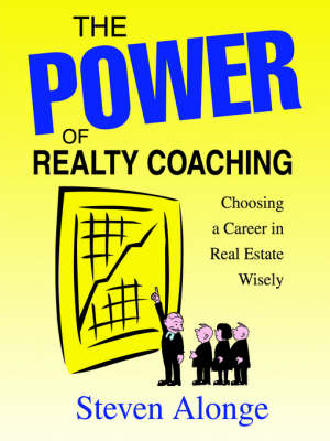 The Power of Realty Coaching: Choosing a Career in Real Estate Wisely