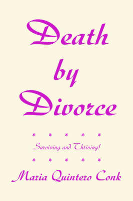 Death by Divorce: Surviving and Thriving!
