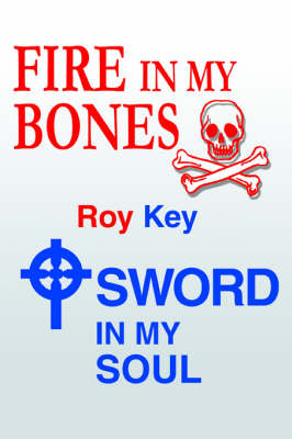 Fire in My Bones - Sword in My Soul