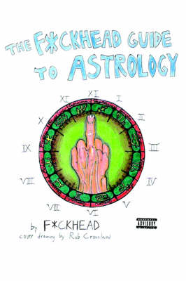 The F*ckhead Guide to Astrology