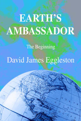 Earth's Ambassador: The Beginning