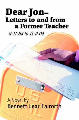 Dear Jon - Letters to and from a Former Teacher: 9-11-93 to 11-9-04