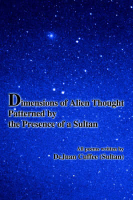 Dimensions of Alien Thought Patterned by the Presence of a Sultan
