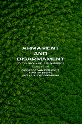 Armament and Disarmament: South Africa's Nuclear Experience