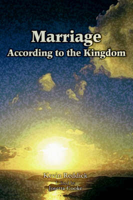 Marriage According to the Kingdom