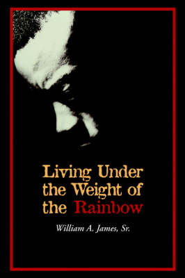 Living Under The Weight Of The Rainbow