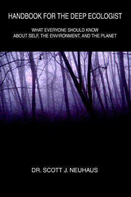 Handbook For the Deep Ecologist: What Everyone Should Know About Self, the Environment, and the Planet
