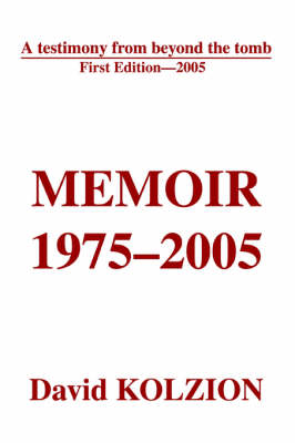 Memoir 1975-2005: A Testimony from Beyond the Tomb