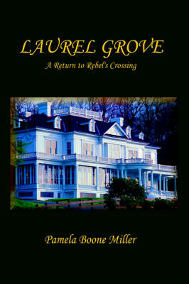 Laurel Grove: A Return to Rebel's Crossing