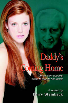 Daddy's Coming Home: An Ex-Porn Queen's Battle to Reunite Her Family