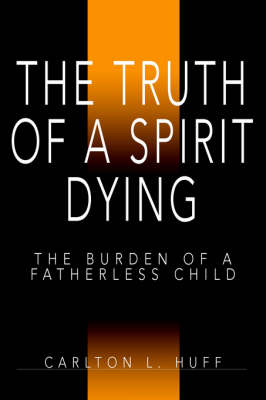 The Truth of a Spirit Dying: The Burden of a Fatherless Child