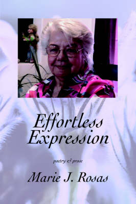 Effortless Expression: Poetry & Prose