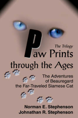 Paw Prints Through the Ages: The Adventures of Beauregard the Far-Traveled Siamese Cat